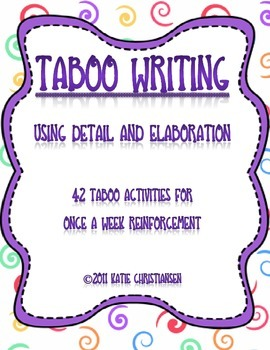 Taboo Writing and Triangle Sentences- Using Details and Elaboration