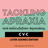 Tackling Apraxia {or Artic Disorders} CVC Later Sounds Edition