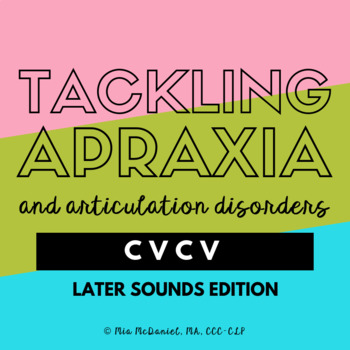 Tackling Apraxia {and articulation} CVCV Later Sounds Edition