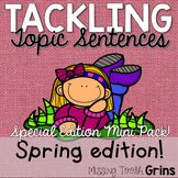 Topic Sentences (Spring Edition)