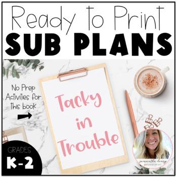 Tacky in Trouble - No Prep Sub Plans