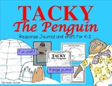 Tacky the Penguin---Response Journal and Craftivity for K-2