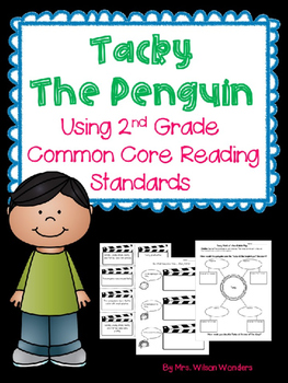 Tacky the Penguin using Second Grade Common Core Reading Standards