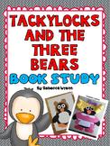 Tackylocks and the Three Bears Book Study