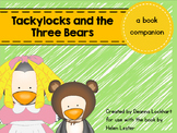 Tackylocks and the Three Bears - a book companion