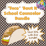 Taco 'Bout It School Counselor Bundle