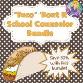 Taco 'Bout It School Counselor Bundle #counselinginjuly