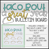 Taco Bout a Great Year Bulletin Board - End of Year!
