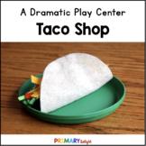 Taco Shop Restaurant Dramatic Play Center