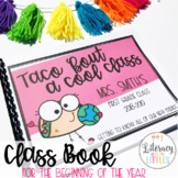 Taco 'bout a cool class {Class Book for the Beginning of t
