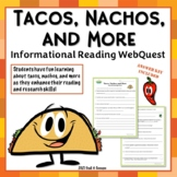 Tacos, Nachos, and More Webquest - Fun Reading Internet Research Activity