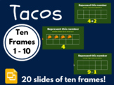 Tacos Ten Frames 1 - 10 (Google Classroom, Math, Distance