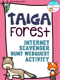 Taiga Forest Biome Internet Scavenger Hunt WebQuest Activity