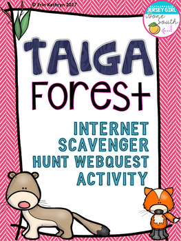Taiga Forest Biome Internet Scavenger Hunt WebQuest Activity | TpT