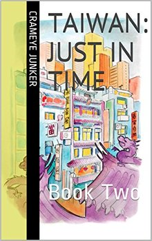 Taiwan: Just in Time ~ Book 2 (world culture adventures)