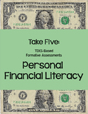 Take 5 Formative STAAR Assessments: Personal Financial Literacy TEKS