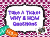 Take A Ticket Why and How Questions