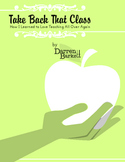 Take Back That Class - Classroom Management, How to Really Do It!