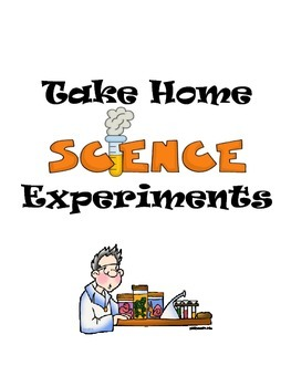 Take Home Science Experiments (Using the Scientific Method)
