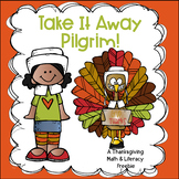 Take It Away Pilgrim - A Thanksgiving Math & Literacy Freebie