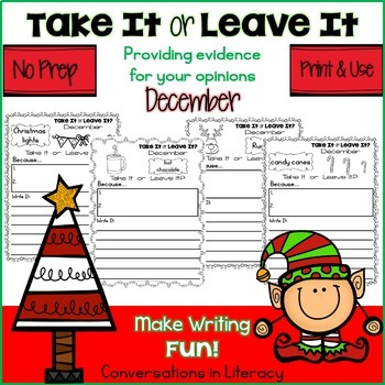 Take It or Leave It December Edition Providing Evidence in Opinion Writing