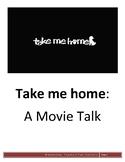 Take Me Home - Movie Talk