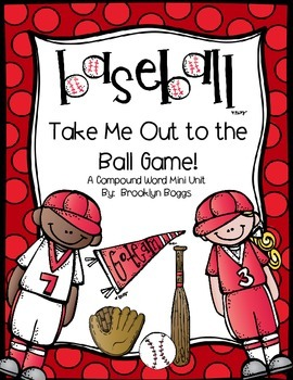 Take Me Out to the Ball Game - Compound Word Mini Unit (33 pages)