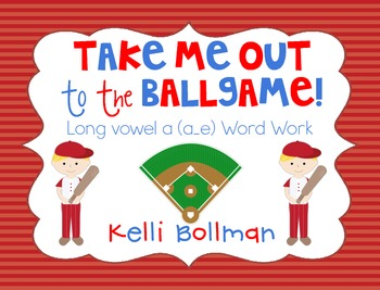 Take Me Out to the Ballgame {Long vowel a a_e} Word Work