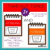 Take Out Topics Jr. F and V: Articulation and Language Carryover
