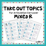 Take Out Topics for Articulation Carryover - Mixed R