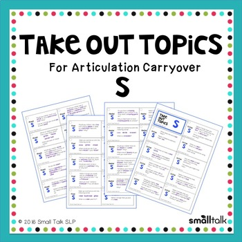 Take Out Topics for Articulation Carryover - S