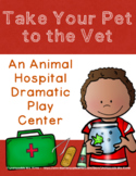Take Your Pet To The Vet: Dramatic Play Center