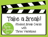 Take a Break! Student Break Cards