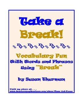 Vocabulary Activities: Words and Phrases Using BREAK (3 Pages, Answer Key, $2)