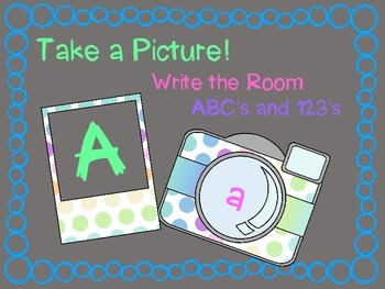 Take a Picture: ABC's and 123's Write the Room