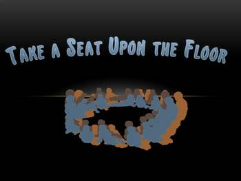 Take a Seat Upon the Floor