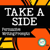 Take a Side! {Persuasive Writing Prompts}