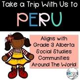 Peru- Alberta Grade 3 Social Studies Communities in the World