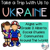 Take a Trip With Us to Ukraine-Grade 3 Social Studies- Communities in the World