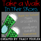 TAKE A WALK IN THEIR SHOES Back to School Rules, Procedures, Community Building
