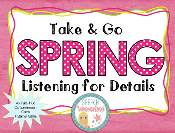 Take and Go Spring Listening for Details