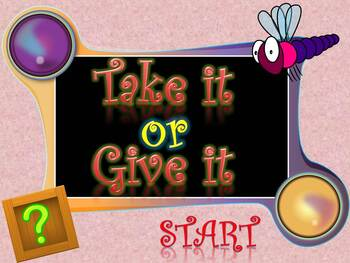 Take It or Give It (A PowerPoint Game)