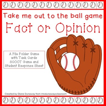 Take me out to the ball game:  Fact or Opinion