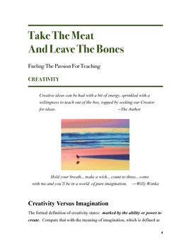 Take the Meat & Leave the Bones: Fueling the Passion for Teaching - CREATIVITY