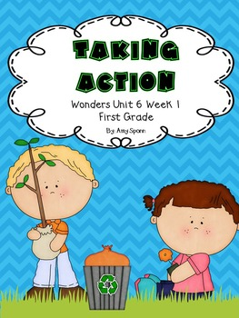 Taking Action - Wonders First Grade - Unit 6 Week 1
