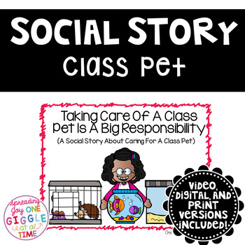 Taking Care Of A Class Pet Is A Big Responsibility (A Social Story)