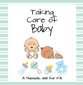 Taking Care of Babies... a Thematic Unit for P-K