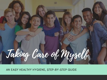 Taking Care of Myself - Step by Step Guide to Personal Hygiene