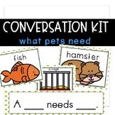 Conversation Kit: Taking Care of Pets {ESL} (Kindergarten Wonders Unit 7 Week 2)
