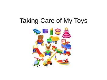 Taking Care of my Toys - Social Story